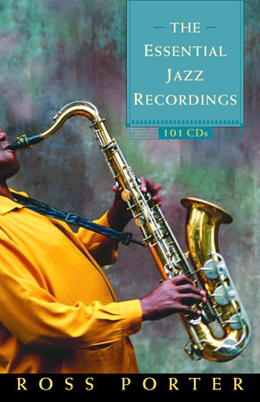 The Essential Jazz Recordings by Ross Porter