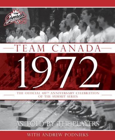 Team Canada 1972 by Andrew Podnieks