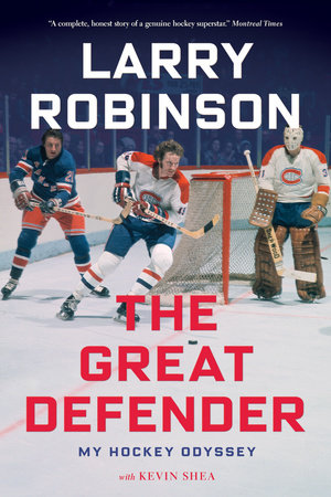 The Great Defender by Larry Robinson and Kevin Shea