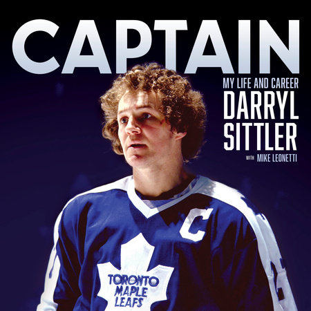 Captain by Darryl Sittler and Mike Leonetti