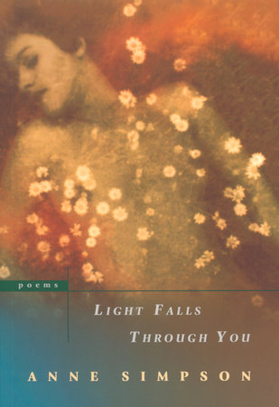 Light Falls Through You by Anne Simpson