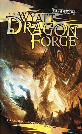 Dragon Forge by James Wyatt