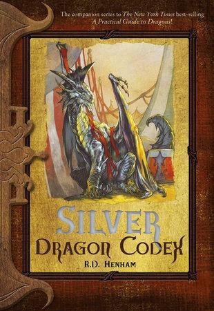 Silver Dragon Codex by R.D. Henham