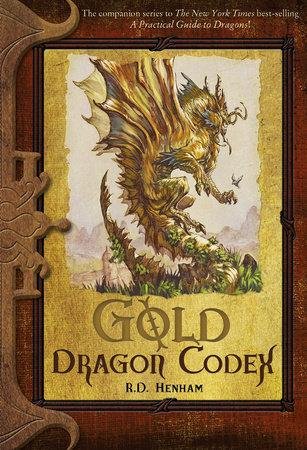 Gold Dragon Codex by R.D. Henham