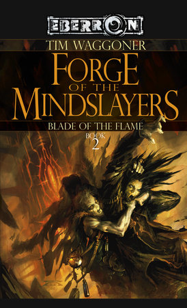 Forge of the Mindslayers by Tim Waggoner