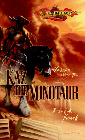 Kaz the Minotaur by Richard Knaak