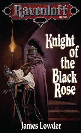 Knight of the Black Rose by James Lowder