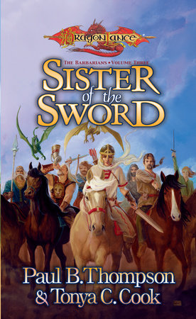 Sister of the Sword by Paul B. Thompson and Tonya C. Cook