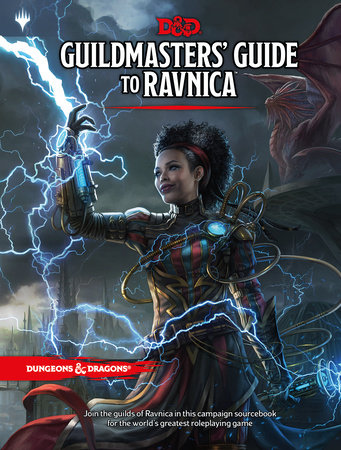 Dungeons & Dragons Guildmasters' Guide to Ravnica (D&D/Magic: The Gathering Adventure Book and Campaign Setting) by Wizards RPG Team