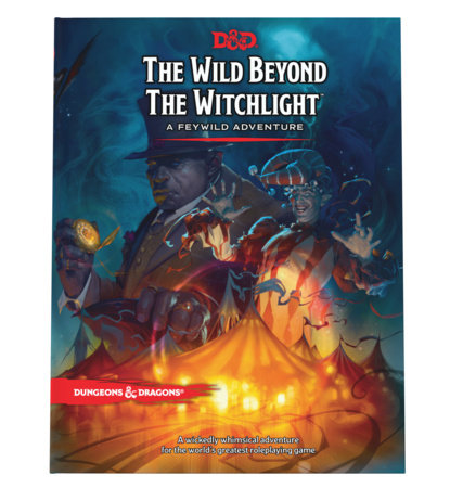 The Wild Beyond the Witchlight: A Feywild Adventure (Dungeons & Dragons Book) by Wizards RPG Team