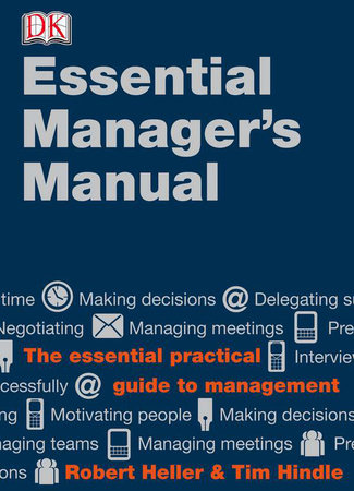DK Essential Managers: The Essential Manager's Manual by Robert Heller and Tim Hindle