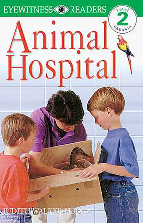DK Readers L2: Animal Hospital by Judith Walker-Hodge