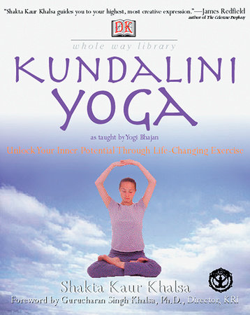 Whole Way Library: Kundalini Yoga by Shakta Kaur Khalsa
