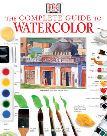 The Complete Guide to Watercolor by Ray Smith