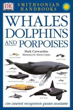 Handbooks: Whales & Dolphins by Mark Carwardine