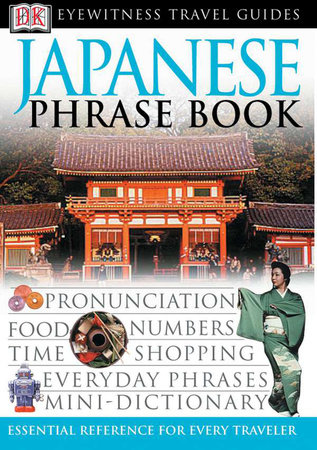 Eyewitness Travel Guides: Japanese Phrase Book by DK