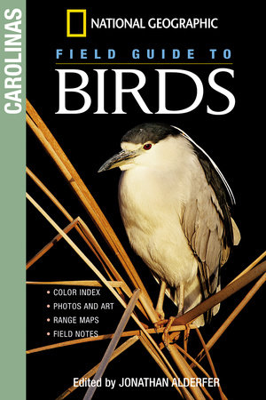 National Geographic Field Guide to Birds: The Carolinas by Jonathan Alderfer
