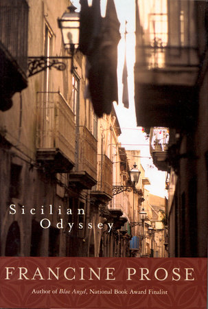 Sicilian Odyssey by Francine Prose