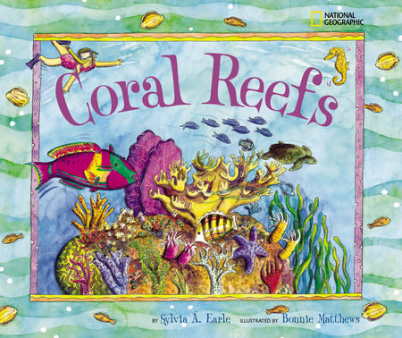 Coral Reefs by Sylvia A. Earle