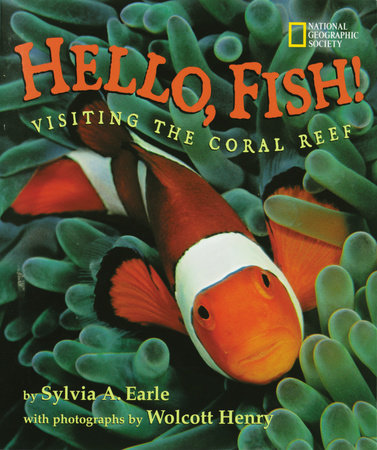 Hello, Fish! by Sylvia A. Earle