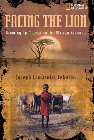 Facing the Lion by Joseph Lemasolai Lekuton and Herman Viola