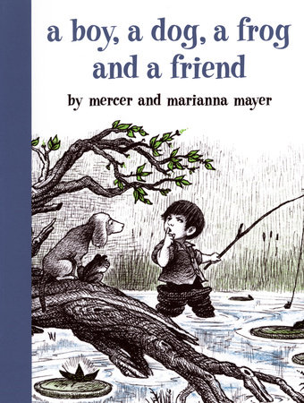 A Boy, a Dog, a Frog, and a Friend by Mercer Mayer and Marianna Mayer