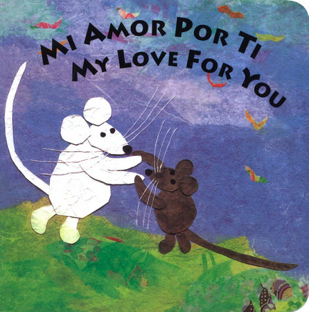 Mi Amor Por Ti/My Love for You by Susan L. Roth