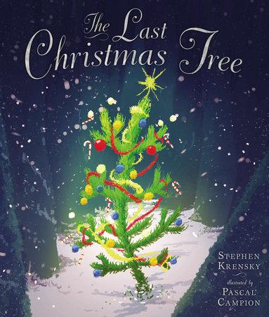 The Last Christmas Tree by Stephen Krensky