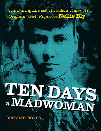 Ten Days a Madwoman by Deborah Noyes