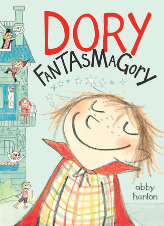 Dory Fantasmagory by Abby Hanlon