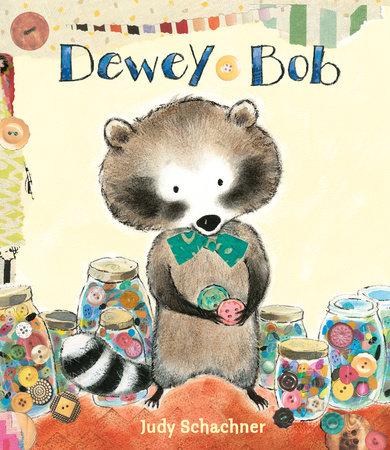 Dewey Bob by Judy Schachner