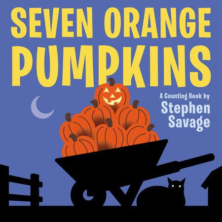 Seven Orange Pumpkins board book by Stephen Savage