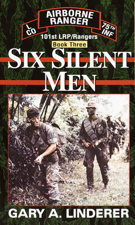 Six Silent Men...Book Three by Gary A. Linderer