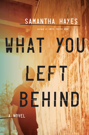 What You Left Behind by Samantha Hayes