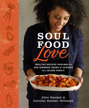 Soul Food Love by Alice Randall and Caroline Randall Williams