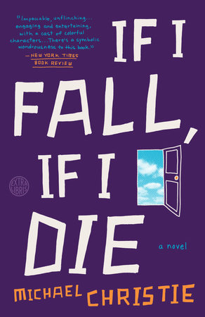 If I Fall, If I Die by Michael Christie