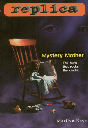 Mystery Mother (Replica #8) by Marilyn Kaye