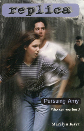 Pursuing Amy (Replica #2) by Marilyn Kaye