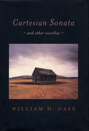 Cartesian Sonata by William H. Gass