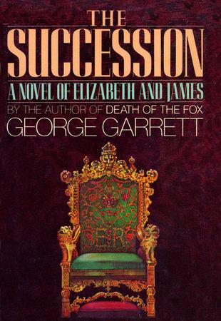 The Succession by George Garrett