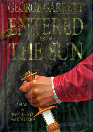 Entered from the Sun by George Garrett