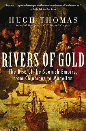 Rivers of Gold by Hugh Thomas