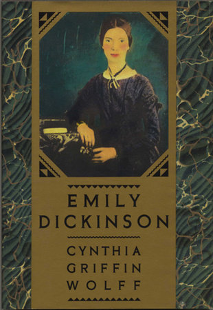 Emily Dickinson by Cynthia Griffin Wolff