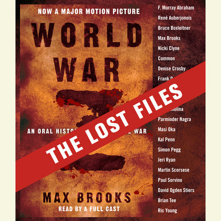 World War Z: The Lost Files by Max Brooks