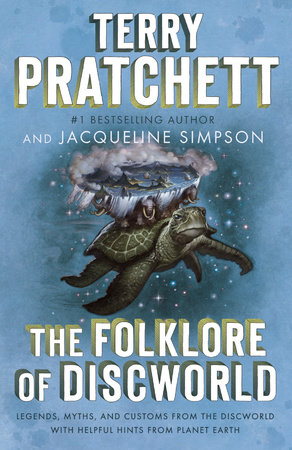 The Folklore of Discworld by Terry Pratchett and Jacqueline Simpson