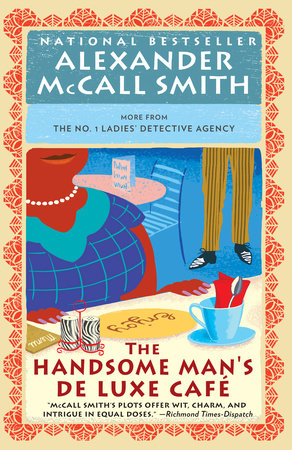 The Handsome Man's De Luxe Café by Alexander McCall Smith