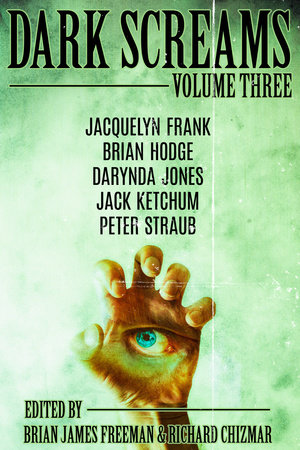 Dark Screams: Volume Three by Peter Straub, Jack Ketchum and Jacquelyn Frank