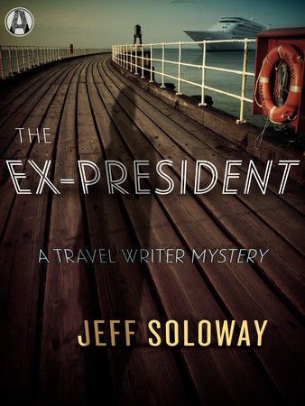 The Ex-President by Jeff Soloway