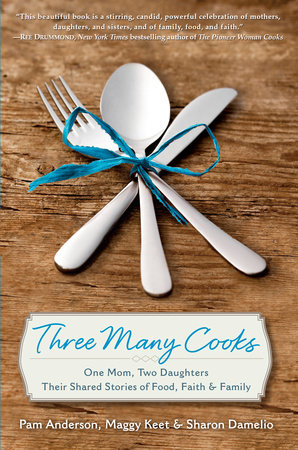 Three Many Cooks by Pam Anderson, Maggy Keet and Sharon Damelio