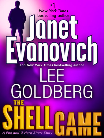 The Shell Game: A Fox and O'Hare Short Story by Janet Evanovich and Lee Goldberg